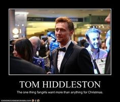 While I adore his portrayal of Loki, Tom Hiddleston himself doesn't really do much for me.  But I bet he's a ton of fun to hang out with  :)