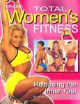 Total Women's Fitness : Releasing the Inner You by Phil Embleton and Gerard...
