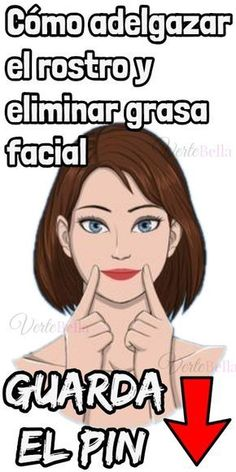 Cómo adelgazar el rostro y eliminar grasa facial Wellness Fitness, Health Fitness, How To Get Thick, Face Tips, Face Skin Care, Tips Belleza, Losing Weight Tips, Lose Weight, Grow Hair
