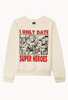 I Only Date Super Heroes Sweatshirt