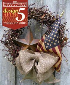 A customer favorite - the Olde Glory Wreath Workshop.