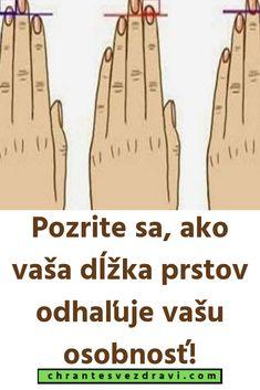 Pozrite sa, ako vaša dĺžka prstov odhaľuje vašu osobnosť! Medicine, Psychology