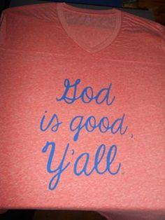 God is Good T-shirt from The Giddy Goat #God #truth #southern #yall https://www.facebook.com/groups/1641800116147262/
