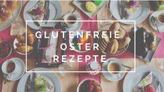 glutenfreie Osterrezepte