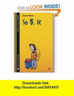 So B. It (9783866158238) Sarah Weeks , ISBN-10: 3866158238  , ISBN-13: 978-3866158238 ,  , tutorials , pdf , ebook , torrent , downloads , rapidshare , filesonic , hotfile , megaupload , fileserve