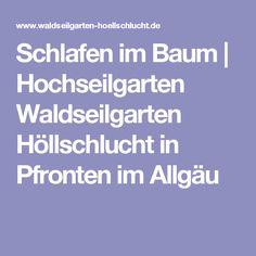 Schlafen im Baum | Hochseilgarten Waldseilgarten Höllschlucht in Pfronten im Allgäu