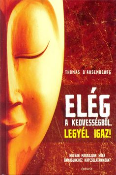 Elég a kedvességből thomas daansembourg Education, School, Books, Movies, Movie Posters, Libros, Films, Book, Film Poster