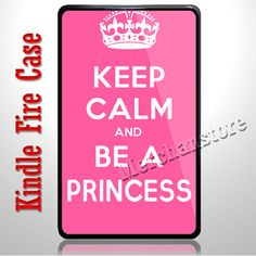 Keep Calm And Be A Princess Pretty Pink Kindle Fire Case