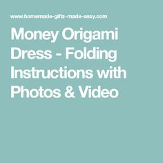 Money Origami Dress - Folding Instructions with Photos & Video