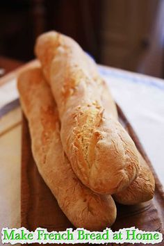 Make French Bread at Home