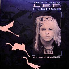 Jeffrey Lee Pierce - Flamingo (Vinyl, LP) at Discogs