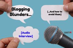 Blogging Blunders (And How To Avoid Them) [Interview] https://curatti.com/avoid-blogging-blunders/