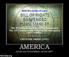 NDAA.  If you haven't read this order I suggest you do.  If ypu don't think its important.  I suggest you re-evaluate your critical thinking skills.