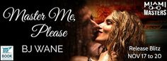 Wonderful World of Books: Release Blitz - Master Me Please by BJ Wane + Give...
