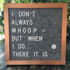 Letterboard Signs, Funny Signs, I Don't Always, Sign I, A Table, Letter Board, Best Quotes, No Response, Texts