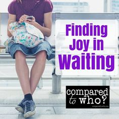 Finding Joy While You Wait