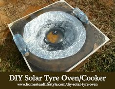 Just when I was starting to think I had seen all possible solar cooker designs, I find this new one. This DIY Solar Tyre Oven Or Cooker is made from an old used Oven Diy, Solar Cooker, Wood Fuel, Solar Oven, Pool Heater, Satellite Dish, Used Tires, Diy Pool, Diy Solar