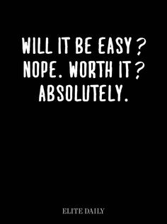 Will it be #easy nope #worth it? #absolutely