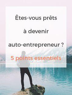5 points qui prouvent que vous êtes prêts à devenir auto-entrepreneur #autoentrepreneur