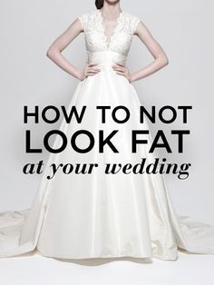 How To Not Look Fat At Your Wedding, not about fat shaming more about how to have your best shape. I am never going to be a size six or a straight up and down kind of girl but these are some tips to make sure your dress fits in the best possible way.