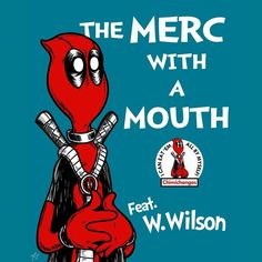 The Merc With A Mouth (Dr Seuss & Deadpool Crossver) 11x14 Print by MikeGoesGeek on Etsy https://www.etsy.com/listing/211073302/the-merc-with-a-mouth-dr-seuss-deadpool