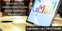 If you want to know instructions to #UseGmailKeyboardShortcuts, then read this blog. If you are still facing the hurdle, then you can contact #GmailCustomerServiceNumber +(61)283173468 and get the instant support.