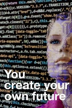 you create your own future