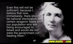 Margaret Sanger: American Eugenicist, Klan Speaker, and Planned Parenthood founder born Sept not celebrated here Margaret Sanger Quotes, 2 Chronicles 7 14, Black Quotes, Scripture Quotes, Pro Life, Atheist, Life Is Beautiful, Good To Know, Me Quotes