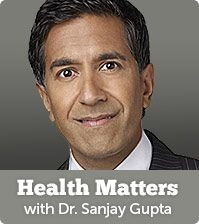 Get Dr. Gupta's weekday newsletter! Sign up for the news and advice that matters most to you and your family, from Dr. Gupta and the editors of Everyday Health.