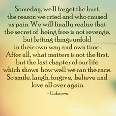 Someday we'll forget the hurt...