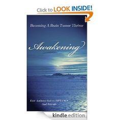 My Second Book:  Awakening, Becoming A Brain Tumor Thriver