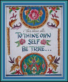 To Thine Own Self Be True ©