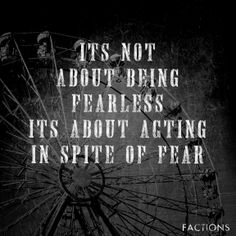 Going past the fear. I love how Acceptance and Commitment therapy and dauntless values are so in line! Dauntless Quotes, Divergent Dauntless, Divergent Fandom, Divergent Trilogy, Divergent Insurgent Allegiant, Divergent Quotes, Dauntless Tattoo, Insurgent Quotes, Vampire Academy