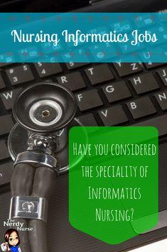 Nursing informatics is a growing nursing specialty. I LOVE informatics nursing, Nursing Informatics Jobs - Have you considered a Career in Informatics Nursing