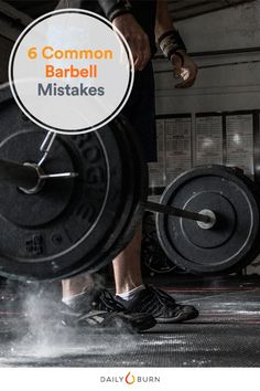 6 Weightlifting Mistakes You're Making with the Barbell