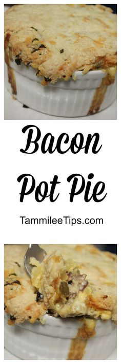 Seriously delicious Bacon Pot Pie Recipe! So good with the potatoes, bacon and veggies! Oh and the cheese! YUM!