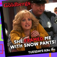 """She framed me with snow pants."" - Beverly Goldberg"