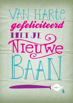 Felicitatiekaart Nieuwe Baan, gemaakt door MooiNiet Just Saying Hi, E Cards, New Job, Wish, Thankful, Words, Inspiration, Handwriting, Website