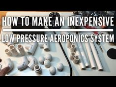 How to make an inexpensive low-pressure aeroponics system - YouTube