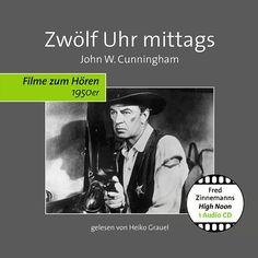"""Für Generationen von Filmfans ist Fred Zinnemanns Westernklassiker """"Zwölf Uhr mittags"""" ein feststehender Begriff. Hörprobe ZWÖLF UHR MITTAGS - die erste Minute via SoundCloud."""