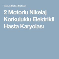 2 Motorlu Nikelaj Korkuluklu Elektrikli Hasta Karyolası
