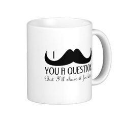 Give mum the giggles with this silly mug, and don't forget to giver her some yummy Juicy Fruit Tea to go with it! - I moustache you a question mug