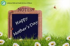 Mother's Day 2017 - Lutheran Child and Family Services of Illinois