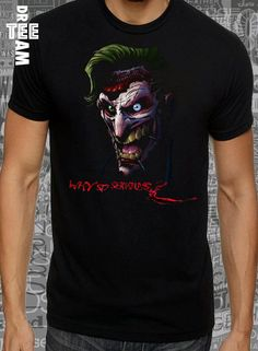 Joker  why so serious print on  black  lose or tight  by DreamTee