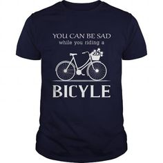 Awesome Tee I love bicycle cant be sad while ride a bicycle Shirt Shirts & Tees