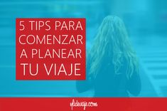 Comienza a planear YA tu viaje