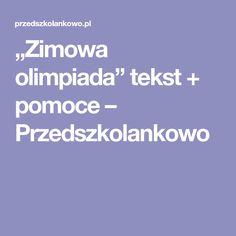 """""""Zimowa olimpiada"""" tekst + pomoce – Przedszkolankowo Sporty, Weather, Weather Crafts"""