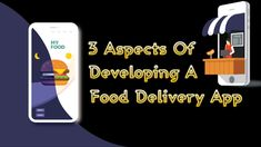 Mobile Application Development, App Development, Delivery App, Order Food, Keep In Mind, A Food, Mindfulness, Consciousness