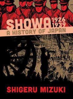 Showa 1926-1939: A History of Japan by Shigeru Mizuki,http://www.amazon.com/dp/1770461353/ref=cm_sw_r_pi_dp_5OUdtb1WXCK8S64B