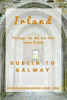 Solo trip adventure from Dublin to Galway. #travel #inspiration #thingstodo #Irland #dublin #galway